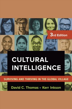 Cultural intelligence : surviving and thriving in the global village - David C. (David Clinton) Thomas