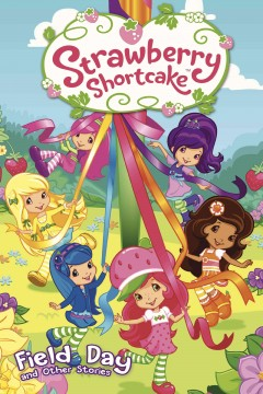 Strawberry Shortcake : field day and other stories!.