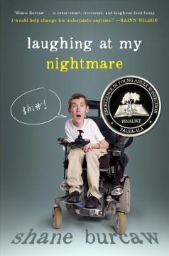 Laughing at my nightmare. Shane Burcaw. - Shane Burcaw