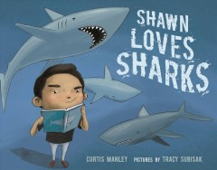 Shawn loves sharks - Curtis Manley