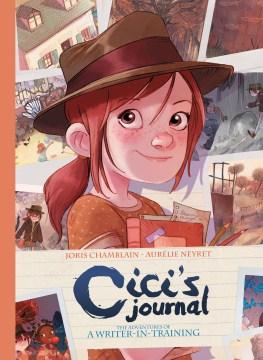 Cici's Journal : The Adventures of a Writer-in-training - Joris; Neyret Chamblain