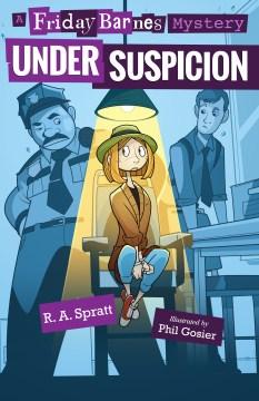 Friday Barnes, under suspicion - R. A Spratt
