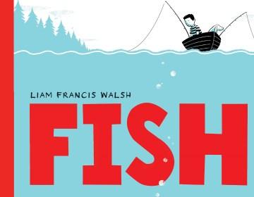 Fish - Liam Francis Walsh