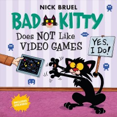 Bad Kitty does not like video games - Nick Bruel