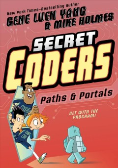 Secret coders Volume 2, Paths & portals - Gene Luen Yang