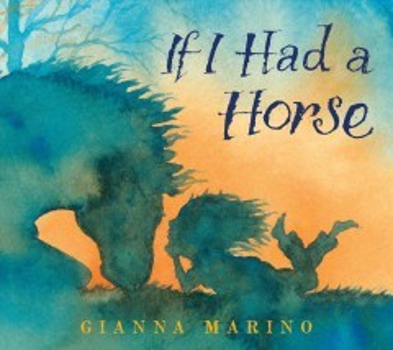 If I had a horse - Gianna Marino