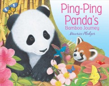 Ping-Ping Panda's Bamboo Journey - Maurice Pledger