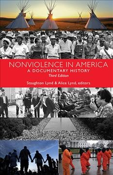 Nonviolence in America : A Documentary History - Staughton (EDT); Lynd Lynd