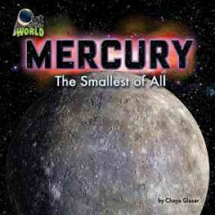 Mercury : the smallest of all - Chaya Glaser