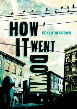 How it went down. Kekla Magoon. - Kekla Magoon