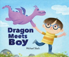 Dragon meets Boy - Michael H Slack
