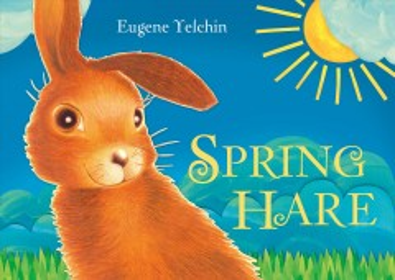 Spring hare - Eugene Yelchin