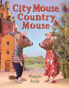 City mouse, country mouse - Maggie Rudy