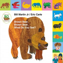 Brown bear, brown bear, what do you see? - Bill Martin