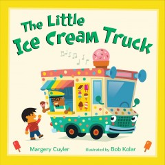 The little ice cream truck  - Margery Cuyler