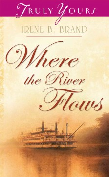 Where the river flows - Irene B Brand