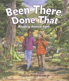 Been there, done that : reading animal signs - Jen Funk Weber
