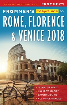 Frommer's Easyguide to Rome, Florence and Venice 2018.