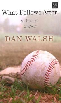 What follows after - Dan Walsh