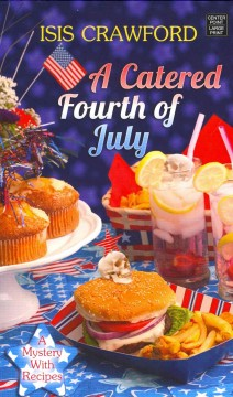 A catered Fourth of July : a mystery with recipes - Isis Crawford