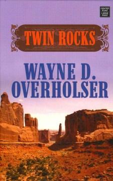 Twin rocks : a western duo - Wayne D Overholser