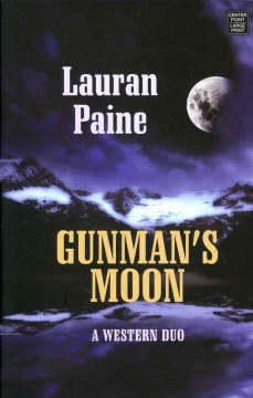 Gunman's moon : a western duo - Lauran Paine