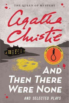 And then there were none and selected plays - Agatha Christie
