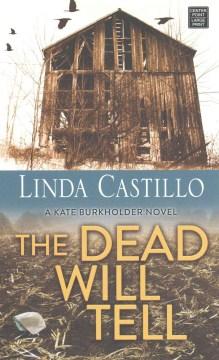 The dead will tell - Linda Castillo