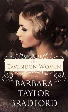 The Cavendon women : a novel - Barbara Taylor Bradford