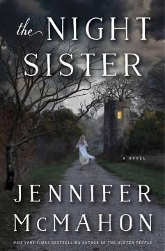 The night sister - Jennifer McMahon
