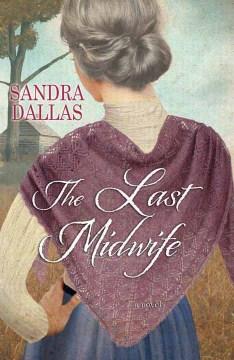 Last Midwife - Sandra Dallas