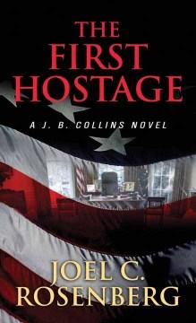 The first hostage - Joel C Rosenberg
