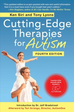 Cutting-Edge Therapies for Autism - Ken; Lyons Siri