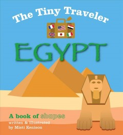 The tiny traveler, Egypt : a book of shapes - Misti Kenison