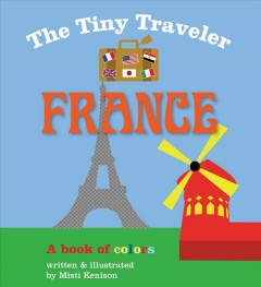 The tiny traveler, France : a book of colors - Misti Kenison