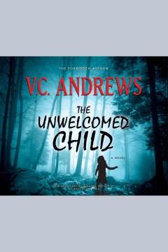 The unwelcomed child. V. C Andrews. - V. C Andrews