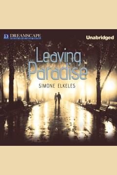 Leaving paradise : Leaving Paradise Series, Book 1. Simone Elkeles. - Simone Elkeles