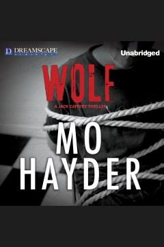 Wolf : a Jack Caffery thriller - Mo Hayder