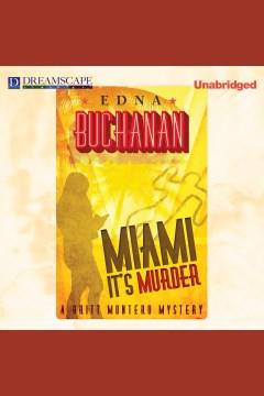 Miami, it's murder : a Britt Montero novel - Edna Buchanan