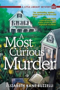 Most Curious Murder : A Little Library Mystery - Elizabeth Kane Buzzelli