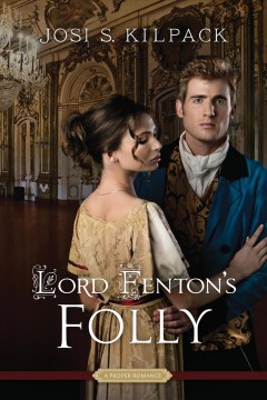 Lord Fenton's folly - Josi S Kilpack
