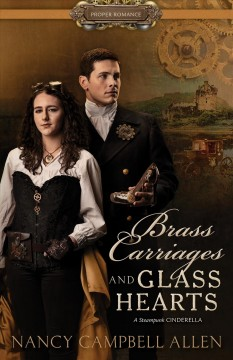 Brass carriages and glass hearts - Nancy Campbell Allen
