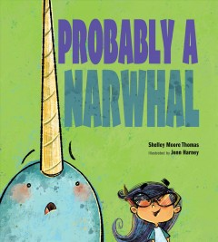 Probably a narwhal - Shelley Moore Thomas