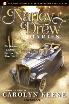 Nancy Drew diaries. #2, The haunted dollhouse and, the girl who wasn't there - Stefan Petrucha