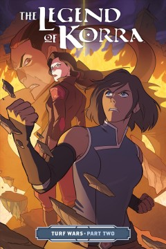 The legend of Korra : turf wars. Part two. - Michael Dante DiMartino
