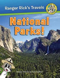 Ranger Rick : National Parks!  - Stacy Tornio