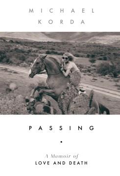 Passing : a memoir of love and death - Michael Korda