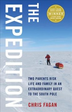Expedition : Two Parents Risk Life and Family in an Extraordinary Quest to the South Pole - Christin Fagan