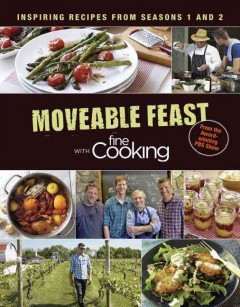 Moveable feast with Fine cooking : inspiring recipes from seasons 1 and 2