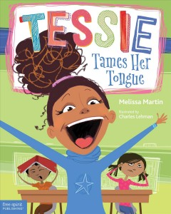 Tessie tames her tongue : a book about learning when to talk and when to listen - Melissa Martin
